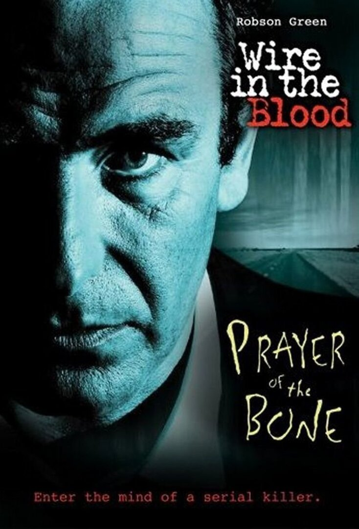 Wire In The Blood: Prayer of the Bone.